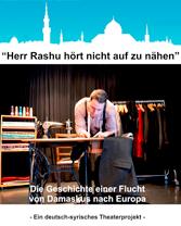 """Das erfolgreiche deutsch-syrische Theaterstück """"Herr Rashu hört nicht auf zu nähen"""""""